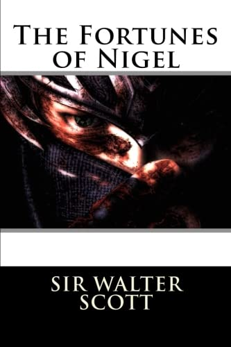 9781519669605: The Fortunes of Nigel