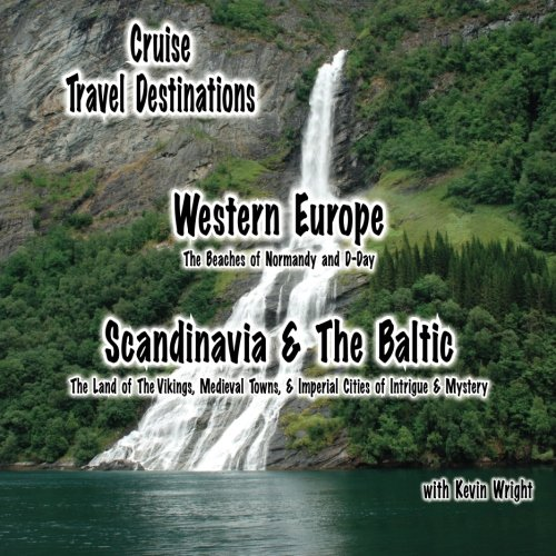 9781519669780: Cruise Travel Destinations: Western Europe, Scandinavia & The Baltic (Volume 1)