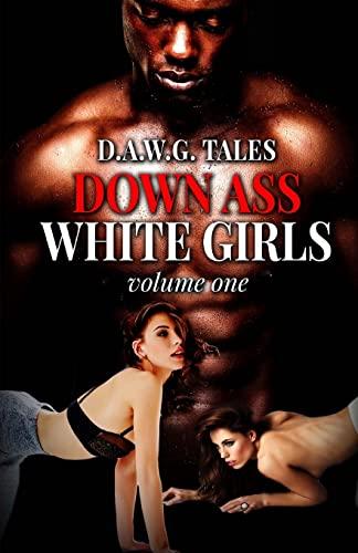 9781519670151: D.A.W.G. Tales Down Ass White Girls Volume One (Volume 1)