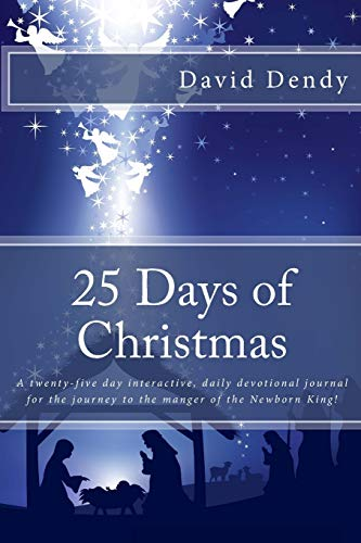 9781519671868: 25 Days of Christmas: A 100 word daily devotional leading to the birth of the Newborn King
