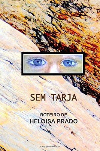 9781519672483: Sem Tarja: Roteiro (Portuguese Edition)