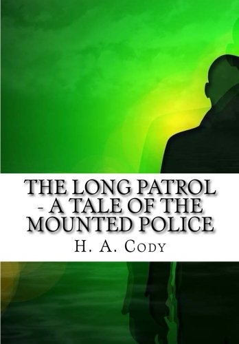 9781519674197: The Long Patrol - A Tale of the Mounted Police