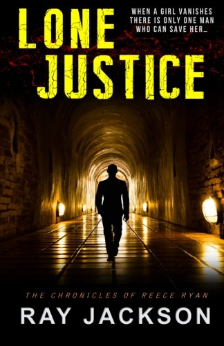Lone Justice (The Chronicles of Reece Ryan): Jackson, Ray