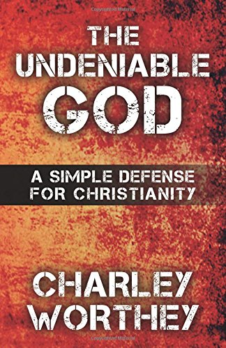 9781519675231: The Undeniable God: A Simple Defense for Christianity