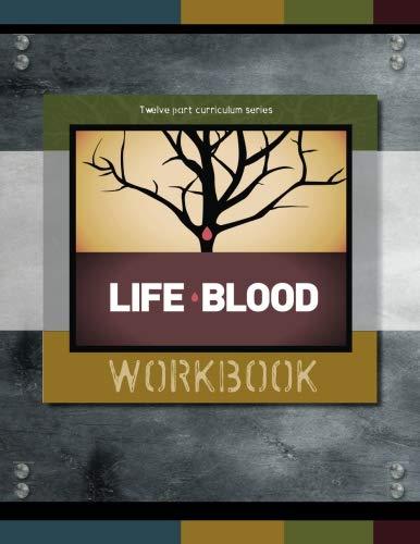 9781519675644: LifeBlood Workbook: A Ground Breaking Curriculum Designed for Life Transformation