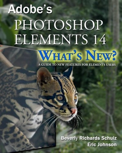 9781519676832: Photoshop Elements 14 - What's New?: A Guide to New Features for Elements Users