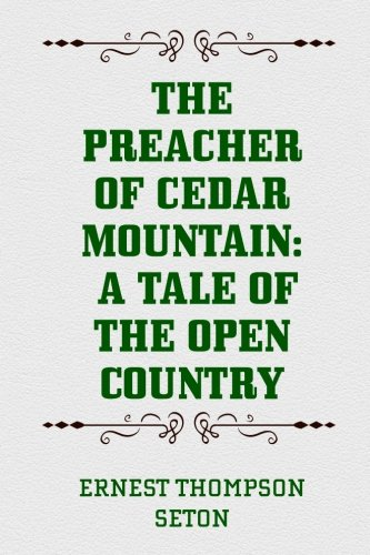 9781519676986: The Preacher of Cedar Mountain: A Tale of the Open Country