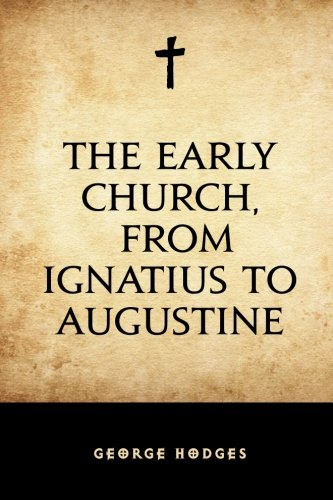 9781519677419: The Early Church, from Ignatius to Augustine