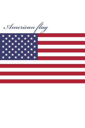 9781519677556: American flag: Journal (notebook, composition book) 160 Lined / ruled pages, 6x9 inch (15.24 x 22.86 cm) Laminated