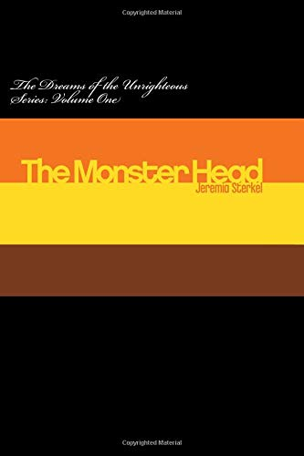 9781519678010: The Monster Head (Dreams of the Unrighteous) (Volume 1)