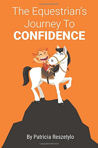9781519678119: The Equestrians' Journey To Self-Confidence