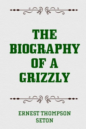 9781519678270: The Biography of a Grizzly