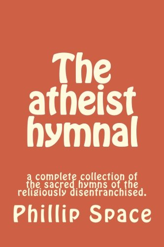 9781519679468: The athiest hymnal