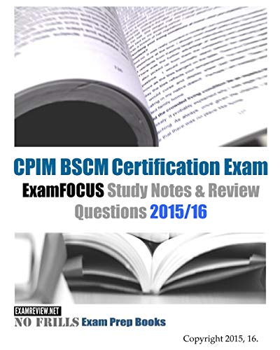 9781519680488: CPIM BSCM Certification Exam ExamFOCUS Study Notes & Review Questions 2015/16