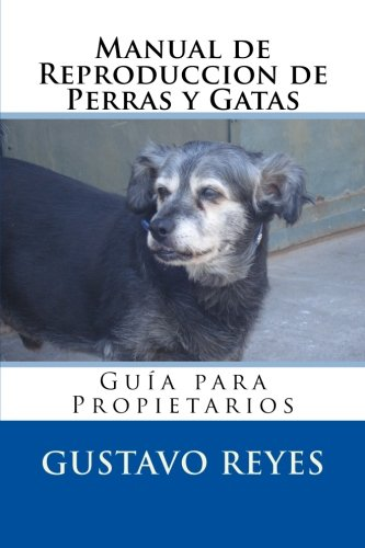 9781519680907: Manual de Reproduccion de Perras y Gatas (Spanish Edition)