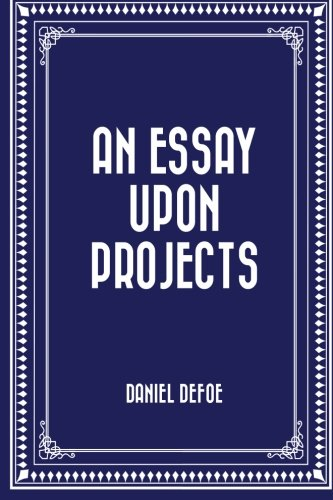 9781519681201: An Essay Upon Projects