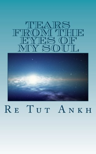 9781519681362: Tears From The Eyes Of My Soul: social commentary