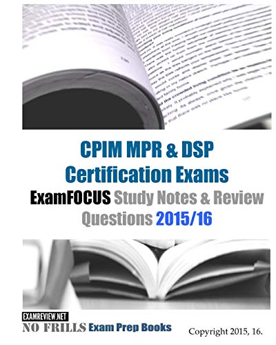 Examfocus Cpim Mpr and Dsp Certification Exams: Examreview (COR)