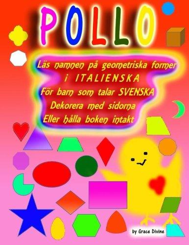 9781519682253: Läs namnen på geometriska former i ITALIENSKA För barn som talar SVENSKA Dekorera med sidorna Eller hålla boken intakt (Swedish Edition)