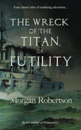 The Wreck of the Titan: Or, Futility: Robertson, Morgan