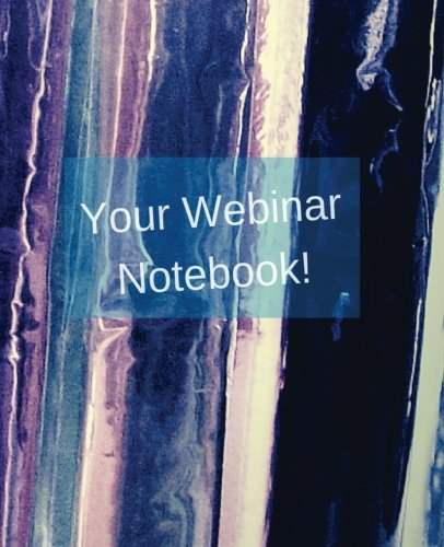 Your Webinar Notebook! Vol. 5: webinar, notebook, journal, planner, diary (Volume 5): Mary Hirose