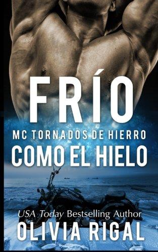 9781519683328: FRIO COMO EL HIELO - MC Tornados de Hierro n°1 (Volume 1) (Spanish Edition)