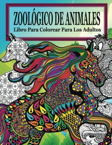 9781519683489: Zoologico De Animales Libro Para Colorear Para Los Adultos (El Estrés Adulto Dibujos para colorear)