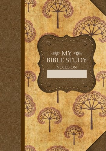 9781519683847: My Bible Study Journal: Proverbs 11:30 Edition - (Brown) (My Bible Study Journal Notebooks)