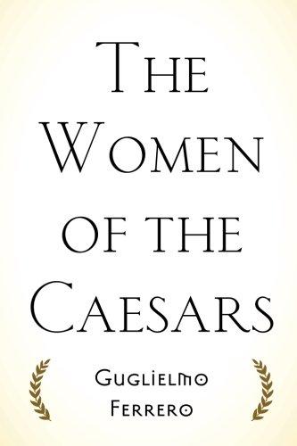9781519683878: The Women of the Caesars