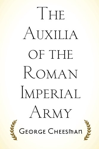 9781519684660: The Auxilia of the Roman Imperial Army