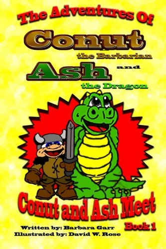 9781519684721: Conut and Ash Meet (The Adventures of Conut the Barbarian and Ash the Dragon) (Volume 1)