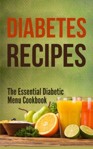 Diabetes Recipes: The Essential Diabetic Menu Cookbook: Debra Lacy