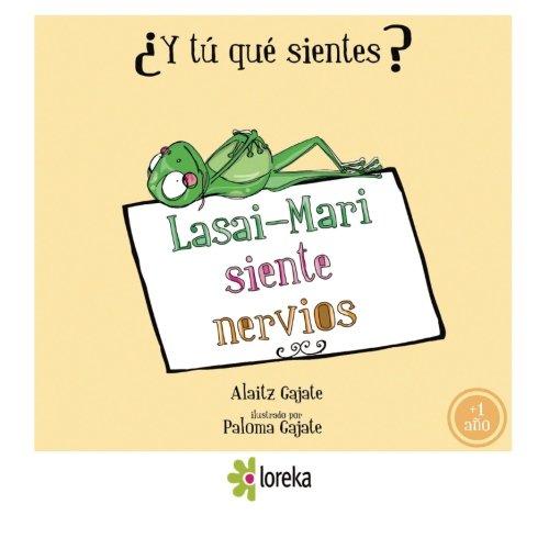 9781519685346: Lasai-Mari siente nervios (¿Y tú qué sientes?) (Volume 3) (Spanish Edition)