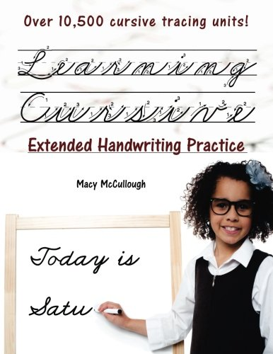 9781519685551: Learning Cursive: Extended Handwriting Practice: With Over 8,500 Cursive Tracing Units