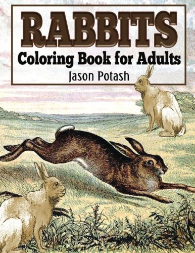 9781519686756: Rabbits Coloring Book For Adults (The Stress Relieving Adult Coloring Pages)