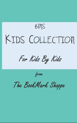 9781519687708: Bms Kids Collection for Kids by Kids