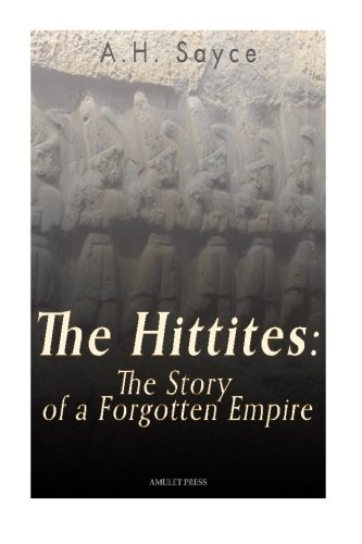 9781519688613: The Hittites: The Story of a Forgotten Empire