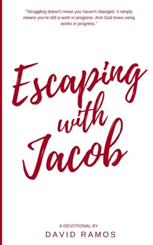9781519688675: Escaping with Jacob: 30 Devotionals to Help You Find Your Identity, Forgive Your Past, and Walk in Your Purpose (Testament Heroes) (Volume 2)
