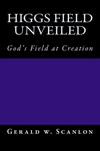 9781519688811: Higgs Field Unveiled: God's Field at Creation