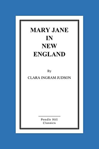 Mary Jane in New England (Paperback): Clara Ingram Judson