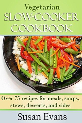9781519690234: Vegetarian Slow Cooker Cookbook: Over 75 recipes for meals, soups, stews, desserts, and sides