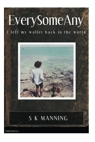 9781519690531: EverySomeAny: I Left My Wallet Back In The World (Volume 1)