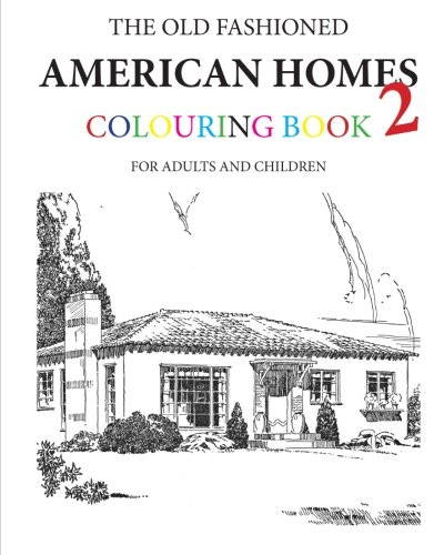 9781519691958: The Old Fashioned American Homes Colouring Book 2
