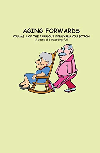 9781519692221: Aging Forwards: 14 Years of Forwarding Fun!