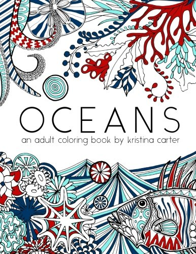 9781519692481: Oceans: An adult coloring book by Kristina Carter