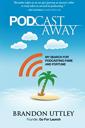 9781519693051: Pod Castaway: My Search for Podcasting Fame and Fortune