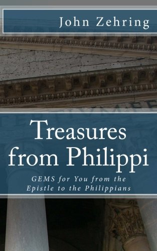 Treasures from Philippi: GEMS for You from: Zehring, John