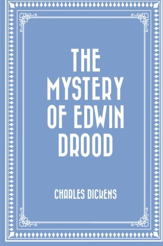 The Mystery of Edwin Drood: Charles Dickens
