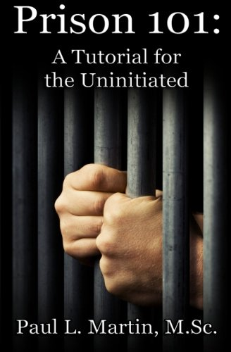 9781519693754: Prison 101: A Tutorial for the Uninitiated