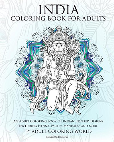 9781519694058: India Coloring Book For Adults: An Adult Coloring Book Of Indian inspired Designs Including Henna, Paisley, Mandalas and more (Travel Coloring Books) (Volume 1)